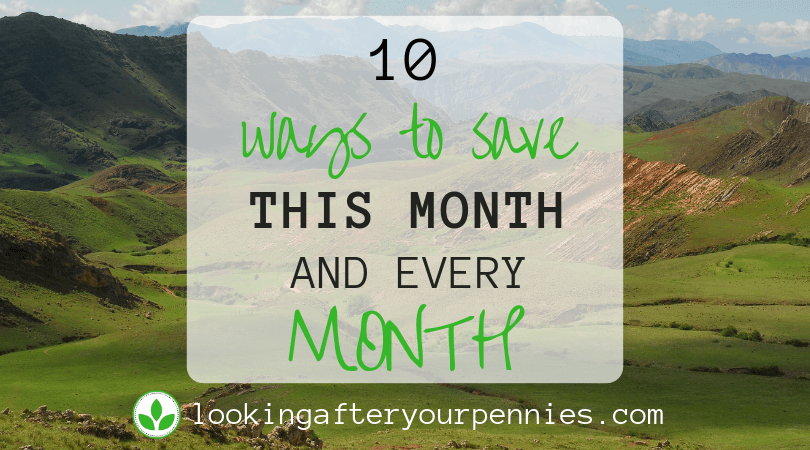 10 Ways To Save Money This Month And Every Month