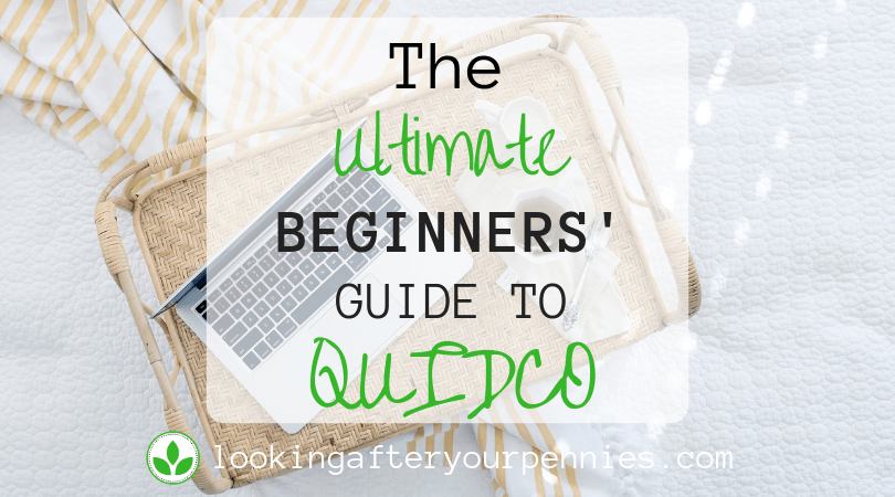 The Ultimate Beginners' Guide to Quidco to Save Money NOW