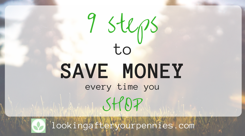 9 Steps to Save Money Every Time You Shop
