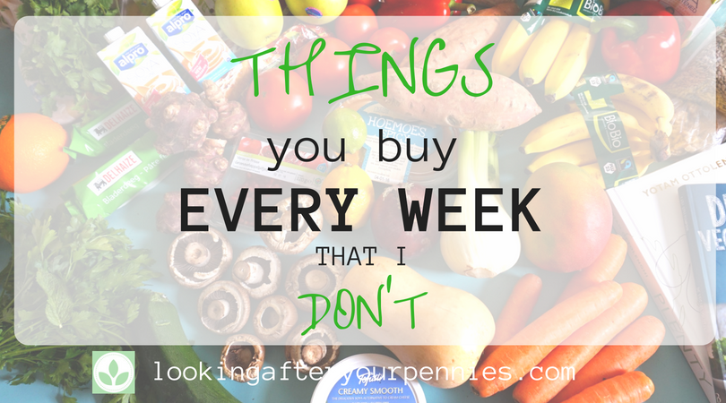 Things You Buy Every Week That I Don't!