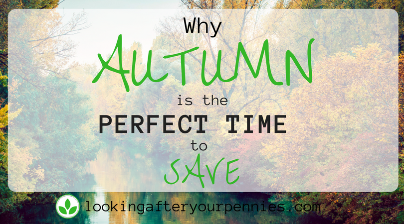 Why Autumn Is The Perfect Time To Save
