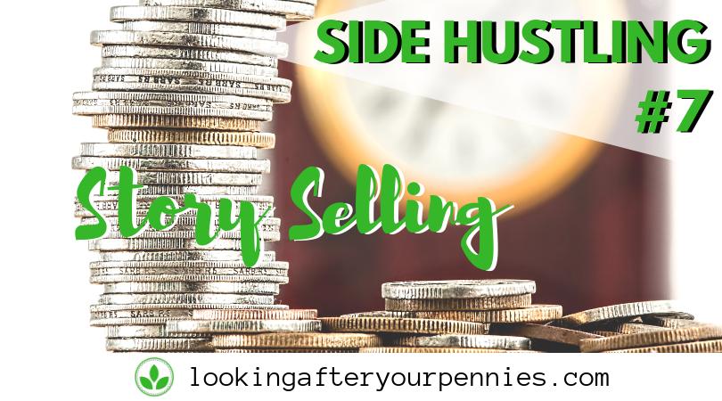 Side Hustling #7 – Story Selling