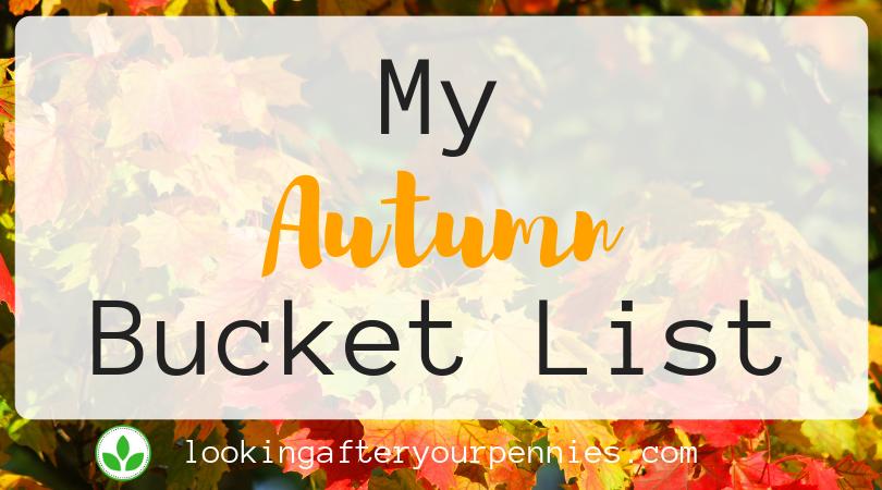 My Autumn Bucket List – Bring On The Autumn Activities