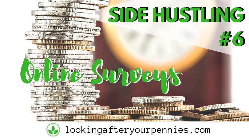 Side Hustling #6 – Household Money Saving (Online Surveys)